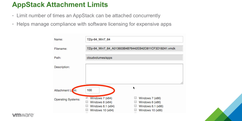 AppStack Attachment Limits  Limit number of times an AppStack can be attached concurrently  Helps manage compliance with software licensing for expensive apps  Filename:  .vmdk
